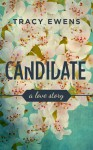Candidate: A Love Story (Book Two) - Tracy Ewens
