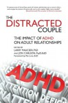 The Distracted Couple: The impact of ADHD on adult relationships - Larry Maucieri, Jon Carlson