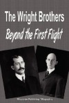 The Wright Brothers: Beyond the First Flight (Biography) - Biographiq