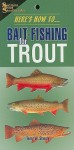 BAIT-FISHING FOR TROUT - Terry Sheely, Sheely