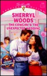Cowgirl And The Unexpected Wedding - Sherryl Woods
