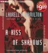 A Kiss of Shadows - Laurell K. Hamilton, Laural Merlington