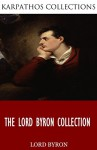 The Lord Byron Collection - Lord Byron