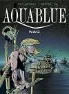 Aquablue: Nao - Thierry Cailleteau, Olivier Vatine