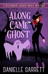 Along Came a Ghost - Danielle Garrett