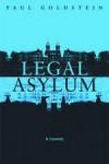 Legal Asylum: A Comedy - Paul Goldstein