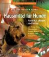 Hausmittel für Hunde - Petra Durst-Benning, Petra Durst- Benning