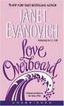 Love Overboard - Janet Evanovich, C.J. Critt