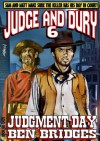 Judgment Day (A Judge and Dury Western) - Ben Bridges
