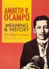 Meaning and History: The Rizal Lectures - Ambeth R. Ocampo