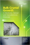 Bulk Crystal Growth of Electronic, Optical and Optoelectronic Materials - Peter Capper