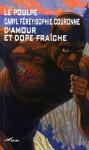 D'amour Et Dope Fraîche - Caryl Férey, Sophie Couronne