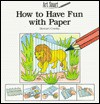 How to Have Fun with Paper - Christine Smith