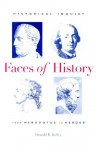 Faces of History: Historical Inquiry from Herodotus to Herder - Donald R. Kelley