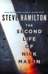 The Second Life of Nick Mason: A Novel - Steve Hamilton