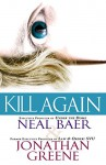 Kill Again (A Claire Waters Thriller Book 2) - Neal Baer, Jonathan Greene