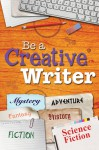 Be a Creative Writer - Tish Farrell
