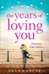 The Years of Loving You - Ella Harper