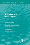 Sociology and Saint Simon (Routledge Revivals): Volume 2 (Routledge Revivals: Emile Durkheim: Selected Writings in Social Theory) - Émile Durkheim