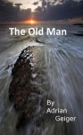 The Old Man - Adrian Geiger