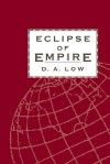 Eclipse of Empire - Donald A. Low