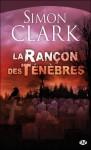 La Rançon Des Ténèbres - Simon Clark, Mélanie Fazi
