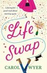 Life Swap - Carol E. Wyer