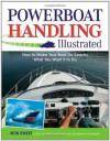 Powerboat Handling Illustrated (Enhanced Ebook) - Robert Sweet