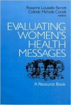 Evaluating Women's Health Messages: A Resource Book - Roxanne Louiselle Parrott, Celeste M Condit