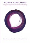 Nurse Coaching: Integrative Approaches for Health and Wellbeing - Barbara Montgomery Dossey, Susan Luck, Bonney Gulino Schaub