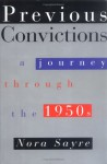 Previous Convictions: A Journey Through the 1950s - Nora Sayre