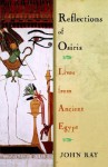 Reflections of Osiris: Lives from Ancient Egypt - John D. Ray