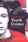 Responding to Youth Crime in Canada - Anthony N. Doob, Carla Cesaroni