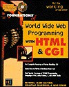 World Wide Web Programming With HTML & CGI [Book and CD-ROM] (Foundations of) - Ed Tittel, Sebastian Hassinger, Mark Gaither