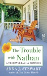 The Trouble with Nathan: A Tremayne Family Romance - Anna J. Stewart