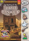 The Mystery of the Haunted Ghost Town - Carole Marsh