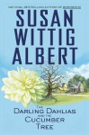 The Darling Dahlias and the Cucumber Tree - Susan Wittig Albert