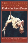 The Collected Stories of Katherine Anne Porter (CANCELLED) - Katherine Anne Porter