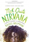Not Quite Nirvana: A Skeptic's Journey to Mindfulness - Rachel Neumann