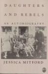 Daughters and Rebels - Jessica Mitford