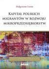 Kapitał Polskich migrantów w rozwoju mikroprzedsiębiorstw - Grotte Małgorzata
