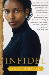 The Infidel: The Story Of My Enlightenment - Ayaan Hirsi Ali