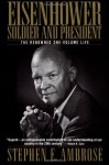 Eisenhower: Soldier and President - Stephen E. Ambrose