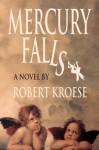 Mercury Falls - Robert Kroese