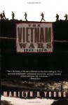 The Vietnam Wars 1945-1990 - Marilyn B. Young