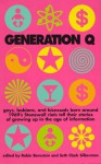 "Generation Q: Gays, Lesbians, and Bisexuals Born Around 1969""s Stonewall Riots Tell Their Stories of Growing Up in the Age of Information - Robin Bernstein, Seth Clark Silberman, Surina A. Khan, Charlotte Cooper, Sarah Pemberton Strong, Michael Thomas Ford, K. Burdette, Tom Musbach, A. Rey Pamatmat, Pete McDade, Bree Coven, Catherine Saalfield, Hedda Lettuce, Nels P. Highberg, Robbie Scott Phillips, Wayne H"