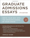 Graduate Admissions Essays: Write Your Way into the Graduate School of Your Choice - Donald Asher