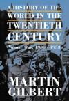 A History Of The Twentieth Century - Martin Gilbert