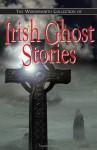 Irish ghost stories of Sheridan Le Fanu - Joseph Sheridan Le Fanu