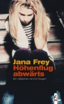 Höhenflug abwärts - Jana Frey